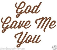 God Gave Me You Vinyl Wall Words Perfect for Your Bedroom Den Wall Room Decor