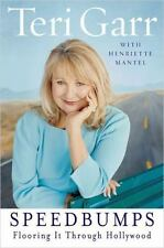 Speedbumps: Flooring it Throught Hollywood by Teri Garr and Henriette Mantel...