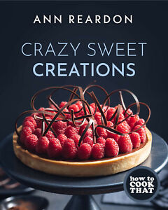 How to Cook That: Crazy Sweet Creations Hardcover – 15 July 2021 1642505781