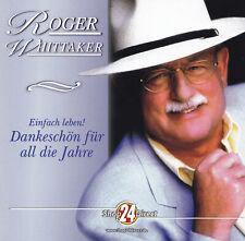ROGER WHITTAKER - 4 CD - EINFACH LEBEN ! - DANKESCHÖN FÜR ALL DIE JAHRE