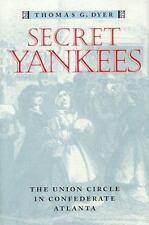 Secret Yankees: The Union Circle in Confederate Atlanta (War/Society/Culture) D