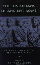 The Historians of Ancient Rome; An Anthology of the Major Writings