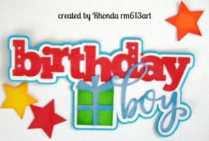BIRTHDAY BOY title paper piecing for Premade Scrapbook Pages by Rhonda