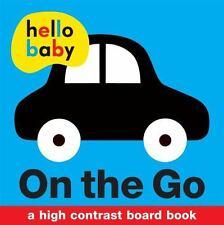 Hello Baby: On the Go: A High-Contrast Board Book (Board Book)