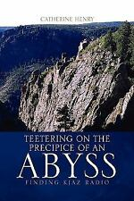 Teetering on the Precipice of an Abyss (Paperback or Softback)