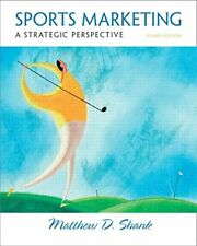 Sports Marketing A Strategic Perspective by Matthew D. Shank