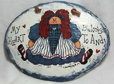 Raggedy Ann Country Joy Collectible Hand Painted Plaque My Heart belongs to Andy