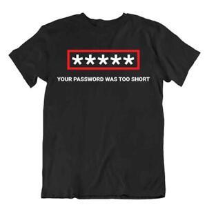 Password Too Short Tshirt Programmer T-Shirt Science Teacher College Tee Shirt