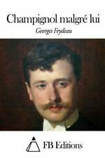 Champignol Malgré Lui by Georges Feydeau (2015, Paperback)