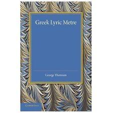 Greek Lyric Metre by George Thomson (2013, Paperback)