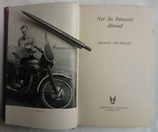 GEORGE ARCHBOLD.NOT SO INNOCENT ABROAD.1ST H/B 1957.B/W MAP.PHOTOS.RARE