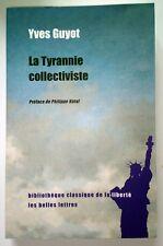 LA TYRANNIE COLLECTIVISTE Guyot - Droits de l'Homme Socialisme Politique