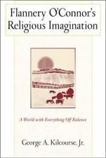 Flannery O'Connor's Religious Imagination : A World with Everything off Balance