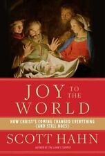 Joy to the World: How Christ's Coming Changed Everything (and Still Does) (Hardb