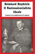 Reinhard Heydrich: il Nazionalsocialista Ideale: By Heydrich, Reinhard Hitler...