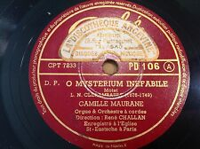 78 rpm CAMILLE MAURANE orgue O MYSTERIUM INEFABILE - PATHE PD 106