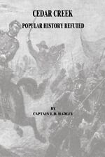 Cedar Creek : Popular History Refuted by Hadley (2015, Paperback)