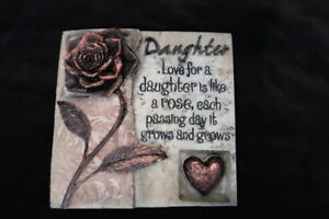 LOVE FOR A DAUGHTER IS LIKE A ROSE EACH PASSING DAY IT GROWS & GROWS sml plaque