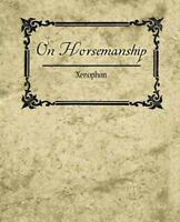 On Horsemanship, Paperback by Xenophon, Brand New, Free shipping in the US
