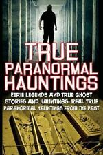 True Paranormal Hauntings, True Ghost Stories, True Paranormal, True Ghost...