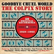 Goodbye Cruel World - The Colpix Story 1959-1962 2CD NEW/SEALED