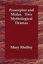 Proserpine and Midas. Two Mythological Dramas (Paperback or Softback)