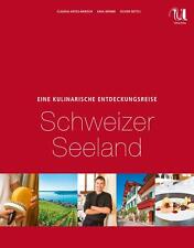 Eine kulinarische Entdeckungsreise Schweizer Seenland von Anja Böhme und Claudia Antes-Barisch (2014, Gebundene Ausgabe)