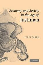 Economy and Society in the Age of Justinian by Peter Sarris (2006, Hardcover)