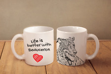 "Beauceron - ceramic cup, mug ""Life is better"", Usa"