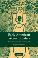 Early American Women Critics: Performance, Religion, Race, Cima, Gay Gibson, Ver