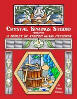 MEDLEY, Stained Glass Pattern Book by Bettye Phillips, Crystal Springs Studio