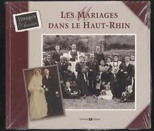 Les Mariages Dans Le Haut-rhin - Marie-claire Juillard
