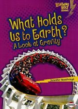 What Holds Us to Earth?: A Look at Gravity (Lightn