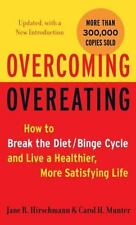 Overcoming Overeating: How to Break the Diet/Binge Cycle and Live a Healthier, M