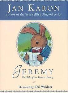 Jeremy: The Tale of an Honest Bunny by Jan Karon (Hardback, 1999)