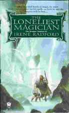 Irene Radford: The Loneliest Magician (TB, fantasy,USA)