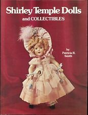 Shirley Temple Dolls and Collectibles by Patricia R. Smith
