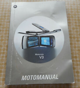MOTOMANUAL FOR MOTOROLA V3 GSM MOBILE PHONE INSTRUCTION HANDBOOK