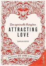 Carolyn Boyes - Attracting love - Der spirituelle Ratgeber