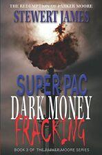 Super PAC Dark Money Fracking: The Redemption of P