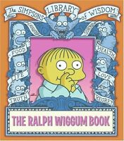 The Ralph Wiggum Book (Simpsons Library of Wisdom) by Matt Groening