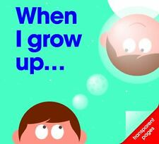 When I Grow up ... (2015, Hardcover)