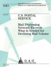 U. S. Postal Service: Mail Processing Network Exceeds What Is Needed for...