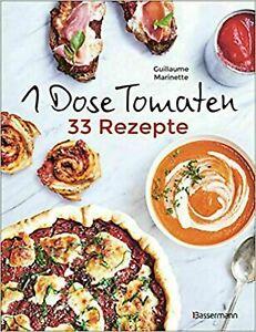 1 Dose Tomaten - 33 Gerichte, in denen Dosentomaten bzw. Paradeiser die Haupt...