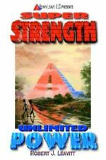 Super Strength/Unlimited Power by Robert Leavitt (2005, Paperback)