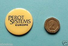 PEROT SYSTEMS EUROPE button badge pin 55mm