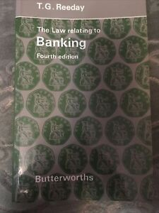 The Law relating to Banking Fourth Edition Butterworths T. G. Reeday