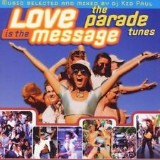 (DJ) Kid Paul Love is the message-The parade tunes (selected and mixed) [CD]