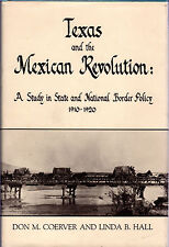 Coerver & Hall TEXAS AND THE MEXICAN REVOLUTION hcdj 1984 1st Border Policy FINE