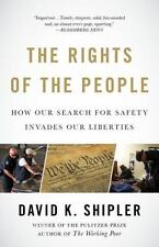 The Rights of the People : How Our Search for Safety Invades Our Liberties by Da